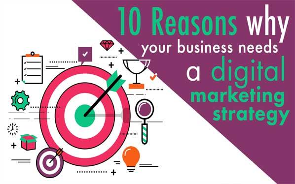 10 reasons you need a digital marketing strategy
